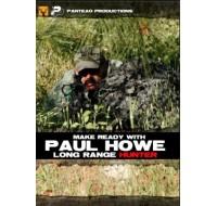 Make Ready with Paul Howe Long Range Hunter (DVD)